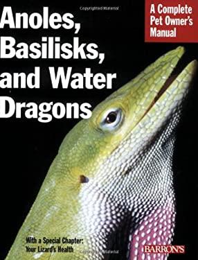 Anoles, Basilisks, and Water Dragons 9780764137754