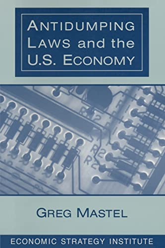 Antidumping Laws and the U.S. Economy 9780765603265