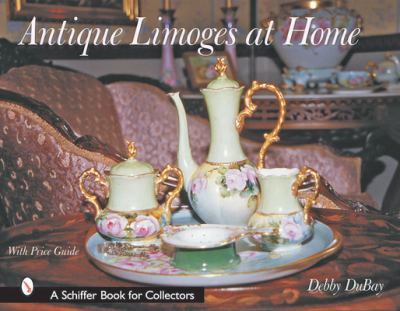 Antique Limoges at Home 9780764316388