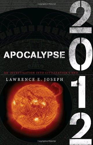Apocalypse 2012: An Investigation Into Civilization's End 9780767924481