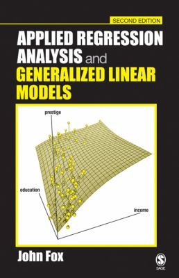 Applied Regression Analysis and Generalized Linear Models 9780761930426