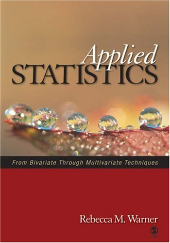 Applied Statistics: From Bivariate Through Multivariate Techniques 9780761927723