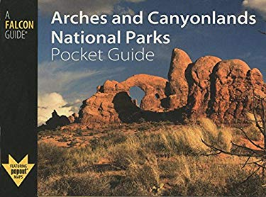 Arches and Canyonlands National Parks Pocket Guide 9780762749744