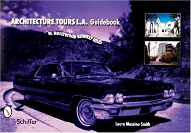 Architecture Tours L.A. Guidebook: W. Hollywood/Beverly Hills 9780764321221