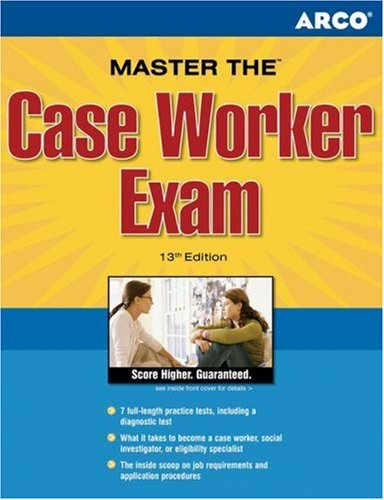 Arco Master the Case Worker Exam 9780768922325