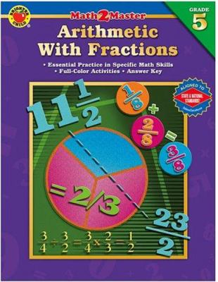 Arithmetic with Fractions: Grade 5 9780769639154
