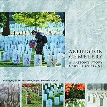 Arlington National Cemetery: A Nation's Story Carved in Stone 9780764917424