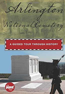 Arlington National Cemetery: A Guided Tour Through History 9780762753291