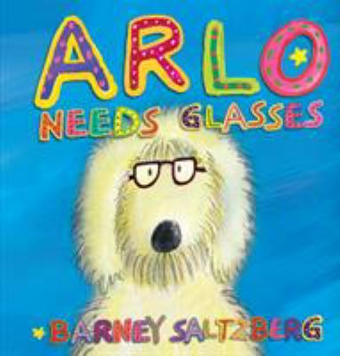 Arlo Needs Glasses 9780761168799
