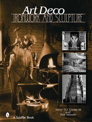 Art Deco Ironwork & Sculpture 9780764322921