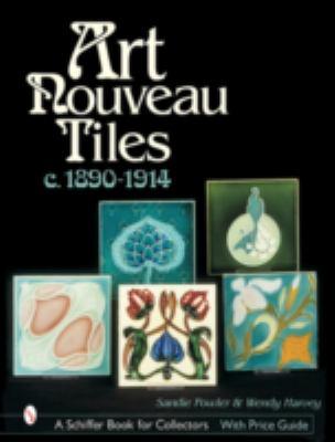 Art Nouveau Tiles, C. 1890-1914 9780764314414