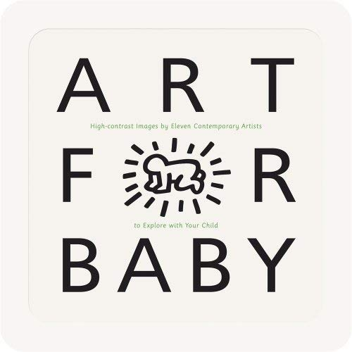 Art for Baby: High-Contrast Images by Eleven Contemporary Artists to Explore with Your Child 9780763644246