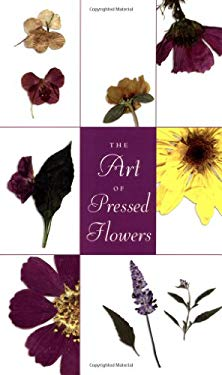 Art of Pressed Flowers: A Complete Portfolio 9780762412297