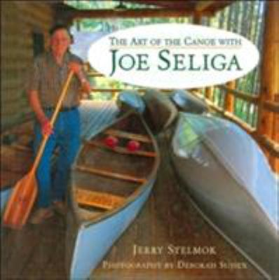 Art of the Canoe with Joe Seliga 9780760312414