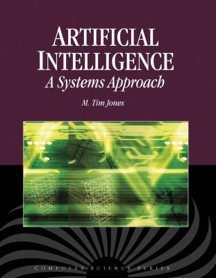 Artificial Intelligence: A Systems Approach [With CDROM] 9780763773373