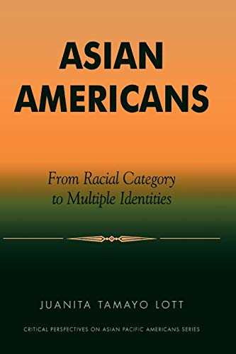 Asian Americans: From Racial Category to Multiple Identities 9780761991731