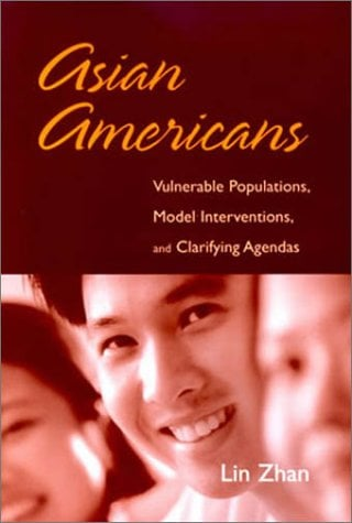 Asian Americans: Vulnerable Populations, Model Interventions, and Clarifying Agendas 9780763722418