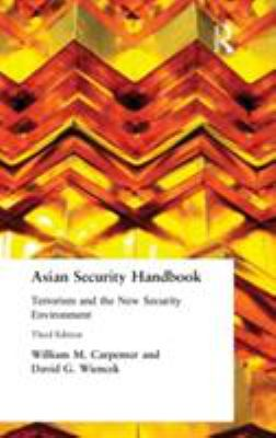 Asian Security Handbook: Terrorism and the New Security Environment, Third Edition 9780765615527
