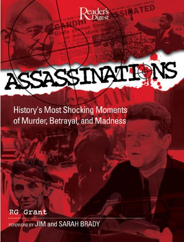 Assassinations: History's Most Shocking Moments of Murder, Betrayal, and Madness 9780762105960