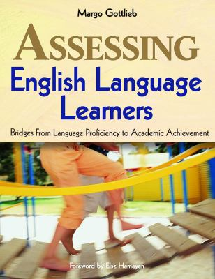 Assessing English Language Learners: Bridges from Language Proficiency to Academic Achievement 9780761988885