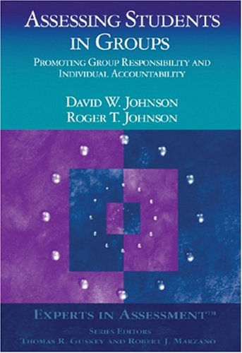 Assessing Students in Groups: Promoting Group Responsibility and Individual Accountability 9780761939474