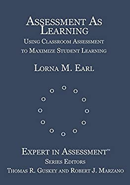 Assessment as Learning: Using Classroom Assessment to Maximize Student Learning 9780761946250