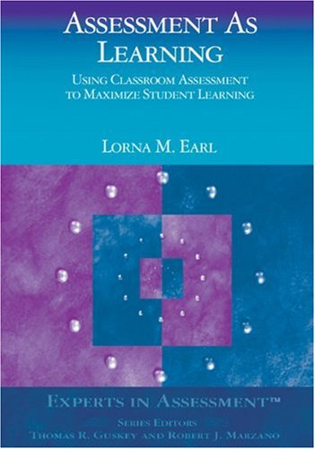 Assessment as Learning: Using Classroom Assessment to Maximize Student Learning 9780761946267