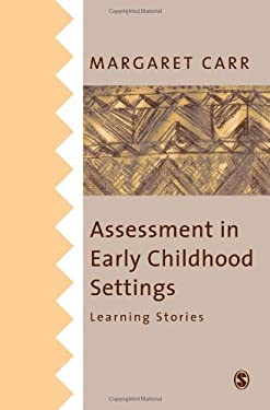 Assessment in Early Childhood Settings: Learning Stories 9780761967934