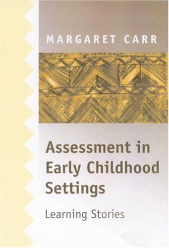 Assessment in Early Childhood Settings: Learning Stories 9780761967941