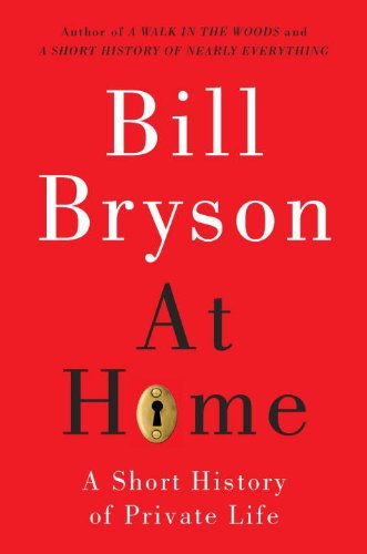 At Home: A Short History of Private Life 9780767919388