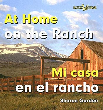 At Home on the Ranch/Mi Casa En El Rancho 9780761424581