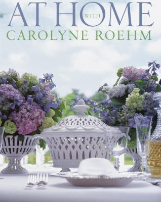 At Home with Carolyne Roehm 9780767908887