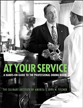 At Your Service: A Hands-On Guide to the Professional Dining Room 9780764557477