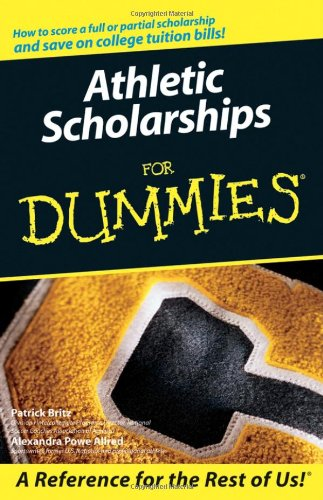 Athletic Scholarships for Dummies 9780764598043