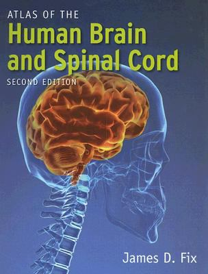 Atlas of the Human Brain and Spinal Cord - 2nd Edition