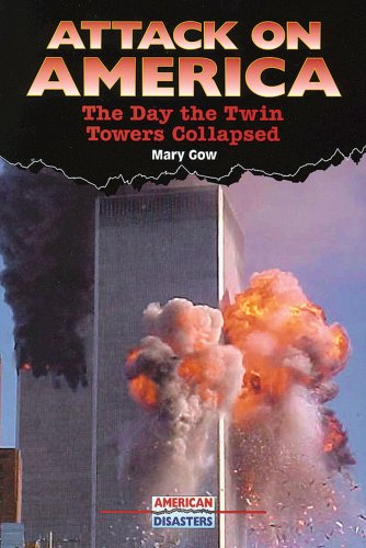 Attack on America: The Day the Twin Towers Collapsed 9780766021181