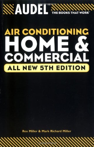 Audel Air Conditioning: Home and Commercial 9780764571107