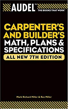 Audel Carpenter's and Builder's Math, Plans, and Specifications 9780764571138