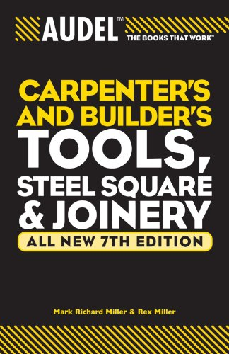 Audel Carpenters and Builders Tools, Steel Square, and Joinery 9780764571152