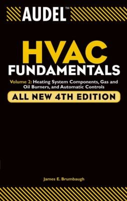 Audel HVAC Fundamentals: Heating System Components, Gas and Oil Burners, and Automatic Controls 9780764542077
