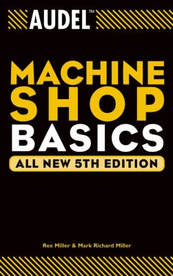 Audel Machine Shop Basics 9780764555268