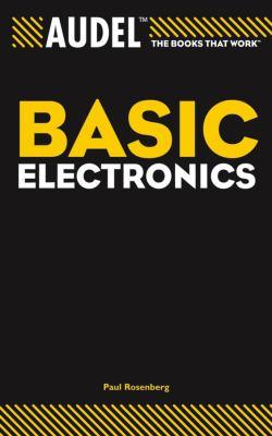 Audel Basic Electronics Audel Basic Electronics Audel Basic Electronics Audel Basic Electronics 9780764579004