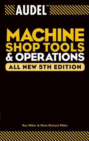 Audelmachine Shop Tools and Operations 9780764555275