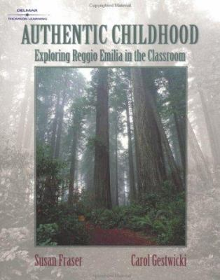 Authentic Childhood:: Experiencing Reggio Emilia in the Classroom 9780766825444