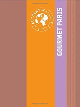 Authentik Gourmet Paris 9780762746347