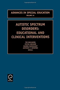 Autistic Spectrum Disorders: Educational and Clinical Interventions 9780762308187