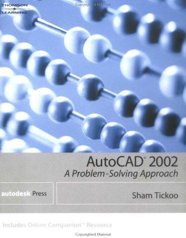 AutoCAD 2002: A Problem-Solving Approach 9780766838536