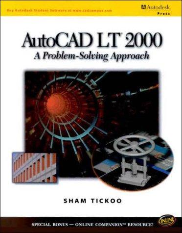 AutoCAD LT 2000: A Problem Solving Approach 9780766820951