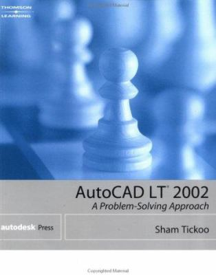 AutoCAD LT 2002: A Problem Solving Approach 9780766838543