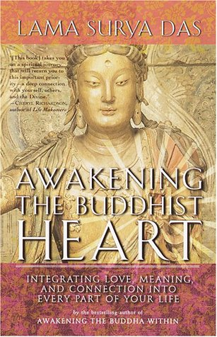 Awakening the Buddhist Heart: Integrating Love, Meaning, and Connection Into Every Part of Your Life 9780767902779